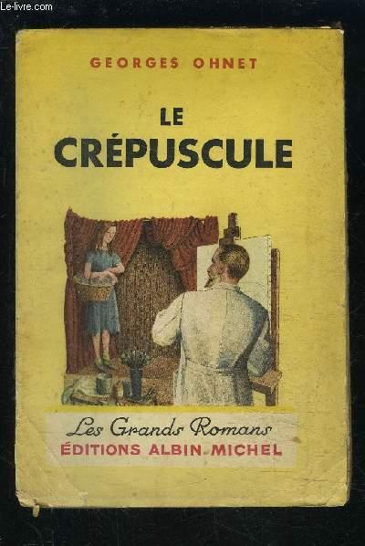 LE CREPUSCULE- LES BATAILLES DE LA VIE