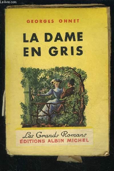 LA DAME EN GRIS- LES BATAILLES DE LA VIE