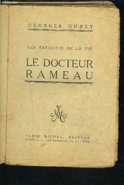 LE DOCTEUR RAMEAU- LES BATAILLES DE LA VIE