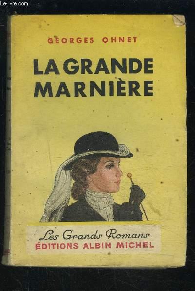 LA GRANDE MARNIERE- LES BATAILLES DE LA VIE