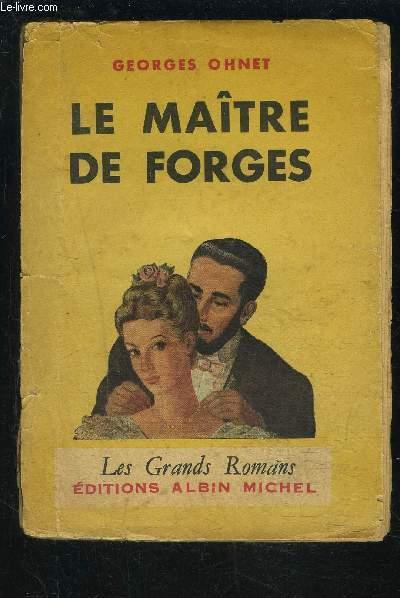 LE MAITRE DE FORGES- LES BATAILLES DE LA VIE