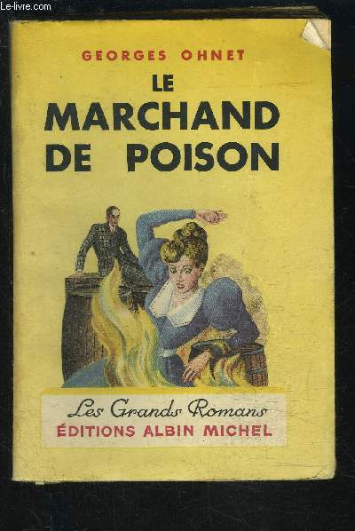 LE MARCHAND DE POISON- LES BATAILLES DE LA VIE