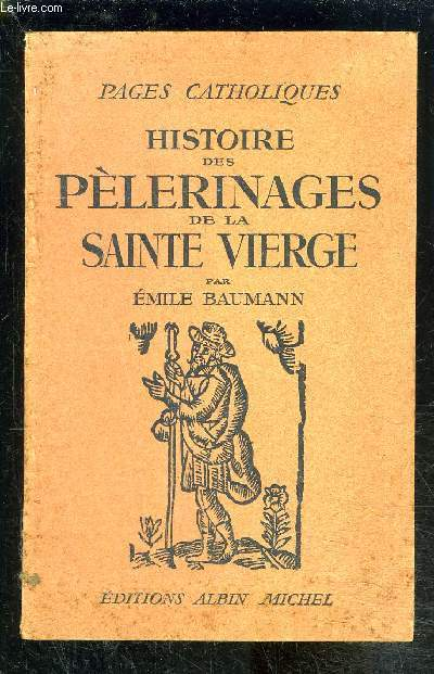 HISTOIRES DES PELERINAGES DE LA SAINTE VIERGE