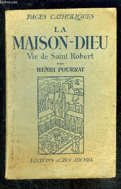 LA MAISON DIEU- VIE DE SAINT ROBERT