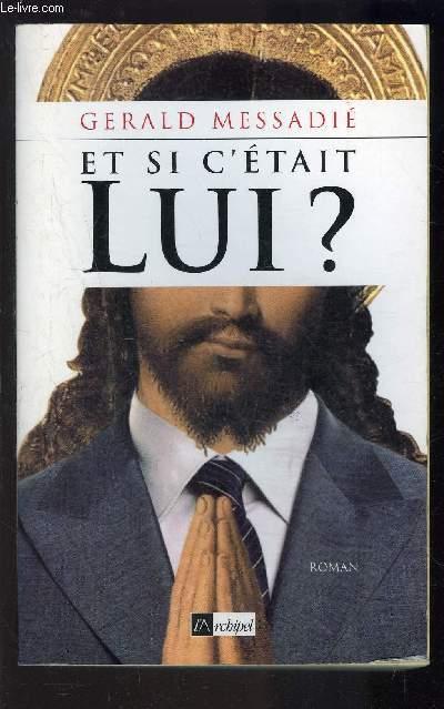 ET SI C ETAIT LUI?
