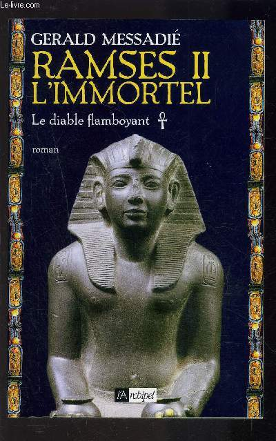 RAMSES II- L IMMORTEL- LE DIABLE FLAMBOYANT
