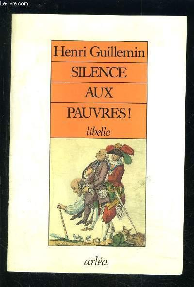 SILENCE AUX PAUVRES! LIBELLE
