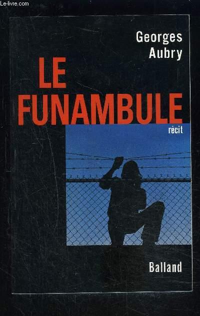 LE FUNAMBULE- RECIT