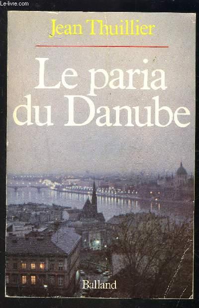 LE PARIA DU DANUBE