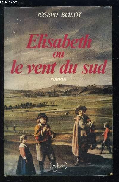 ELISABETH OU LE VENT DU SUD