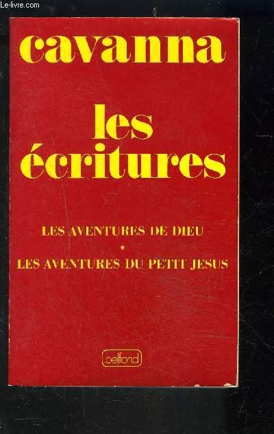 LES ECRITURES- LES AVENTURES DE DIEU- LES AVENTURES DU PETIT JESUS