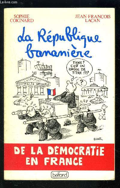 LA REPUBLIQUE BANANIERE- DE LA DEMOCRATIE EN FRANCE
