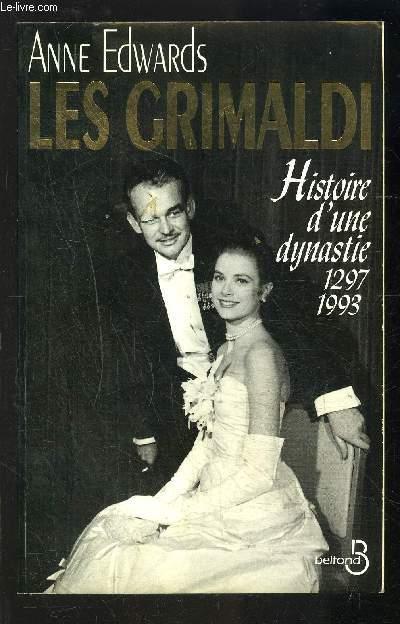 LES GRIMALDI- HISTOIRE D UNE DYNASTIE 1297-1993