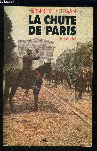 LA CHUTE DE PARIS- 14 JUIN 1940