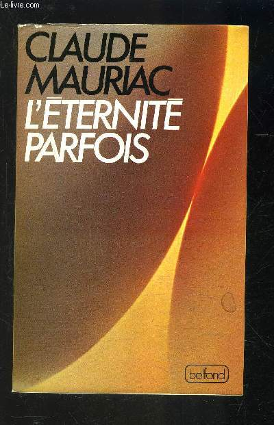 L ETERNITE PARFOIS- LE TEMPS IMMOBILE