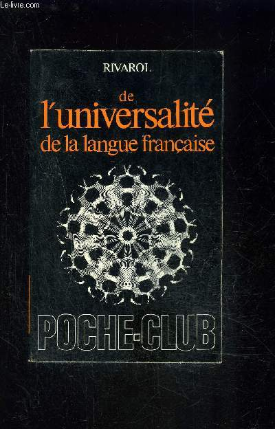 DISCOURS SUR L UNIVERSALITE DE LA LANGUE FRANCAISE- suivi des PENSEES, MAXIMES, REFLEXIONS, ANECDOTES ET BONS MOTS