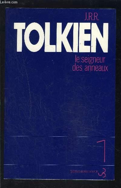 LE SEIGNEUR DES ANNEAUX- TOME 1- LA COMMUNAUTE DE L ANNEAU