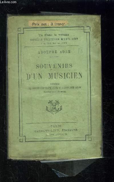 SOUVENIRS D UN MUSICIEN précédés de notes biographiques sur Adolphe Adam écrites par lui-même