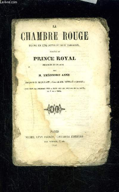 LA CHAMBRE ROUGE- drame en 5 actes et 8 tableaux / précédé du PRINCE ROYAL