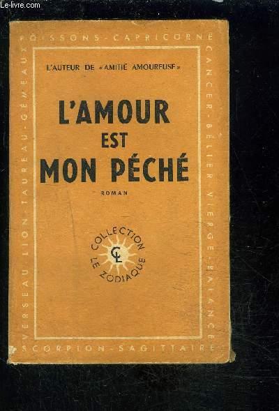L AMOUR EST MON PECHE...