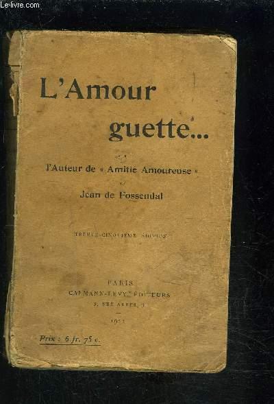 L AMOUR GUETTE...