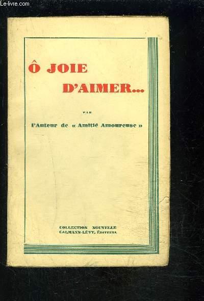 O JOIE D AIMER...