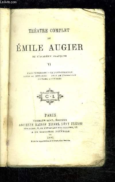THEATRE COMPLET- Tome 6 uniquement: Paul Forestier- Le post scriptum- Lions et renards- Jean de Thommeray- Madame Caverlet- VENDU EN L ETAT