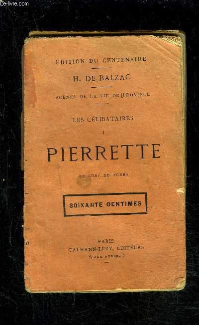 LES CELIBATAIRES- TOME 1 uniquement: PIERRETTE- LE CURE DE TOURS / SCENES DE LA VIE DE PROVINCE