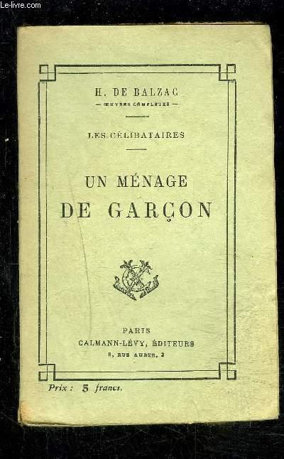 LES CELIBATAIRES- UN MENAGE DE GARCON / SCENES DE LA VIE DE PROVINCE