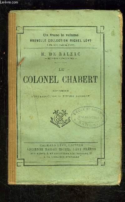 LE COLONEL CHABERT- HONORINE- L INTERDICTION- PIERRE GRASSOU / SCENES DE LA VIE PRIVEE