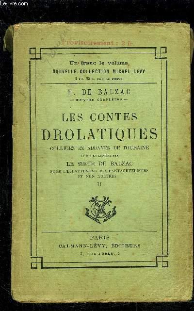 LES CONTES DROLATIQUES- TOME 2- COLLIGEZ EZ ABBAYES DE TOURAINE / TOME 1/ et mis en lumière par le Sieur de Balzac pour l'esbattement des pantagruelistes et non aultres
