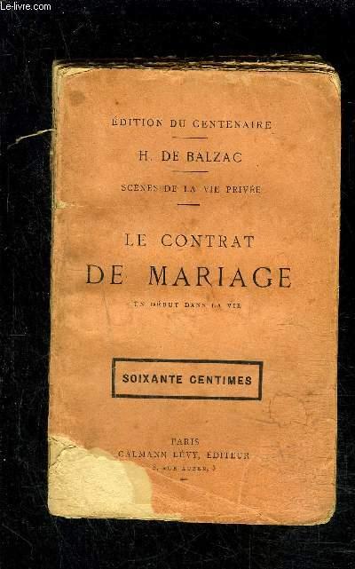 LE CONTRAT DE MARIAGE- UN DEBUT DANS LA VIE / SCENES DE LA VIE PRIVEE / EDITION DU CENTENAIRE- VENDU EN L ETAT