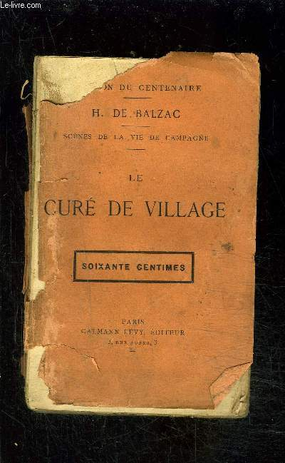 LE CURE DE VILLAGE- SCENES DE LA VIE DE CAMPAGNE- EDITION DU CENTENAIRE