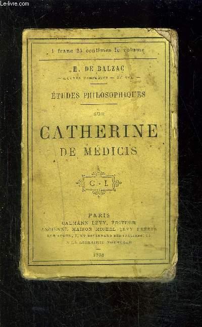 CATHERINE DE MEDICIS- ETUDES PHILOSOPHIQUES