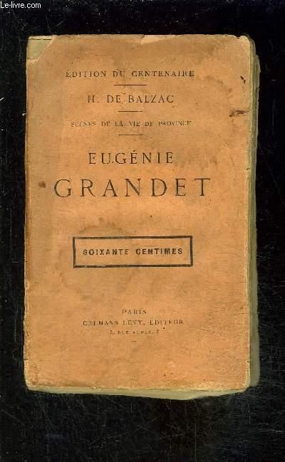 EUGENIE GRANDET- SCENES DE LA VIE DE PROVINCE / EDITION DU CENTENAIRE- VENDU EN L ETAT