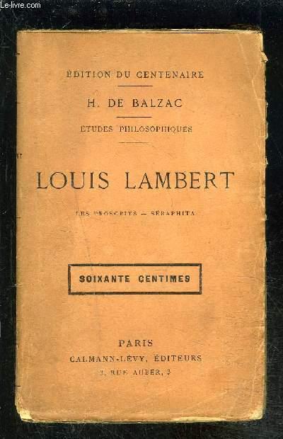 LOUIS LAMBERT- Les proscrits- Séraphita / ETUDES PHILOSOPHIQUES- EDITION DU CENTENAIRE