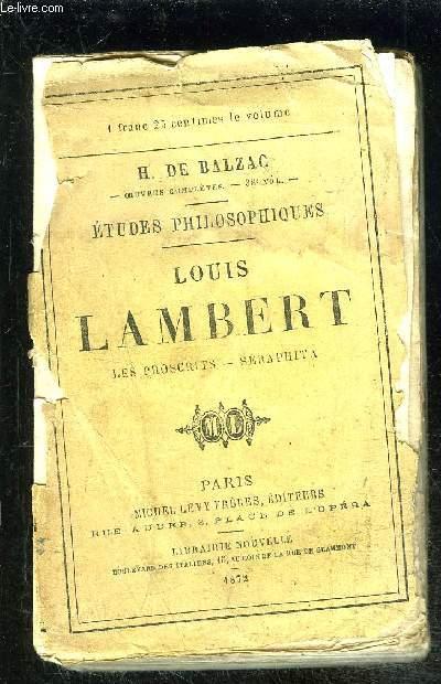 LOUIS LAMBERT- Les proscrits- Séraphita / ETUDES PHILOSOPHIQUES- VENDU EN L ETAT