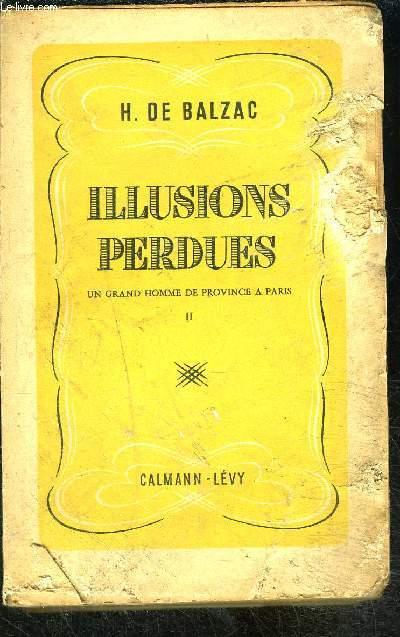 ILLUSIONS PERDUES- TOME 2- UN GRAND HOMME DE PROVINCE A PARIS- VENDU EN L ETAT