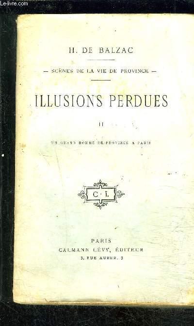 ILLUSIONS PERDUES- TOME 2- SCENES DE LA VIE DE PROVINCE / UN GRAND HOMME DE PROVINCE A PARIS