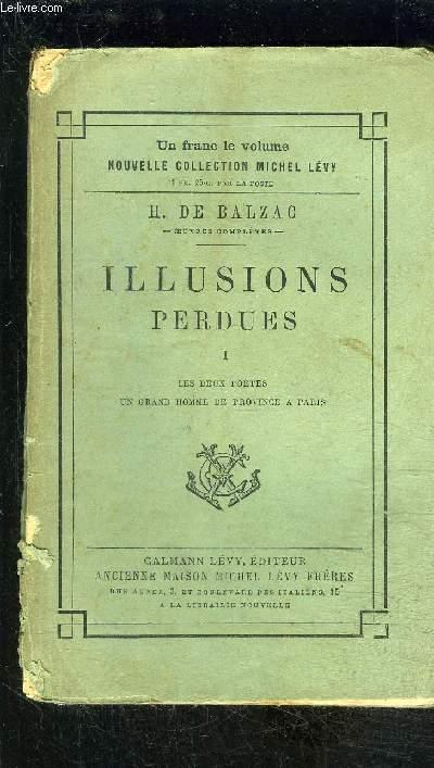 ILLUSIONS PERDUES- TOME 1- LES DEUX POETES- UN GRAND HOMME DE PROVINCE A PARIS/ Scènes de la vie de province