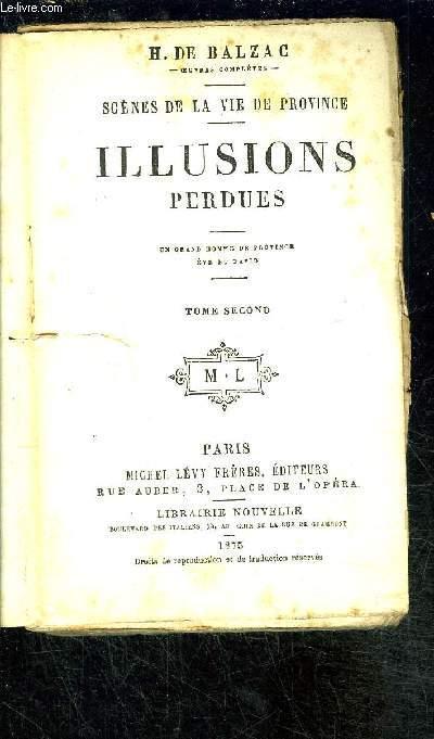ILLUSIONS PERDUES- TOME 2. Un garnd homme de province- Eve et David/ Scènes de la vie de province- VENDU EN L ETAT