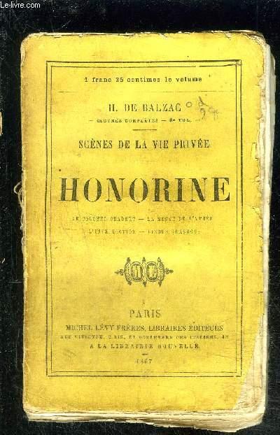 HONORINE- SCENES DE LA VIE PRIVEE- Le Colonel Chabert- La messe de l'athée- L'interdiction- Pierre Grassou