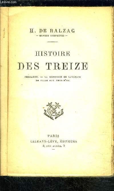 HISTOIRE DES TREIZE- Perragus- La duchesse de Langeais- La fille aux yeux d'or- VENDU EN L ETAT