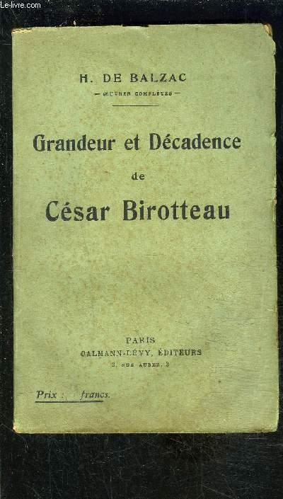 GRANDEUR ET DECADENCE DE CESAR BIROTTEAU- Scènes de la vie parisienne