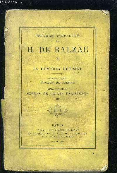 LA COMEDIE HUMAINE- 1 seul volume: TOME 10: ETUDES DE MOEURS 1ère partie / SCENES DE LA VIE PARISIENNE III/ VENDU EN L ETAT- La cousine Bette- Le cousin Pons