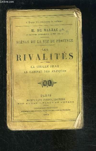 LES RIVALITES- LA VIEILLE FILLE- LE CABINET DES ANTIQUES/ SCENES DE LA VIE DE PROVINCE