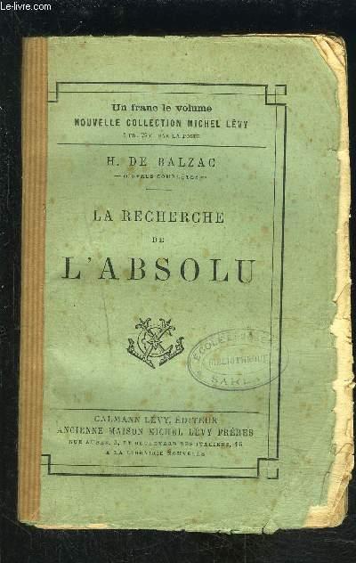 LA RECHERCHE DE L ABSOLU/ ETUDES PHILOSOPHIQUES