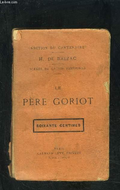 LE PERE GORIOT / SCENES DE LA VIE PARISIENNE- EDITION DU CENTENAIRE