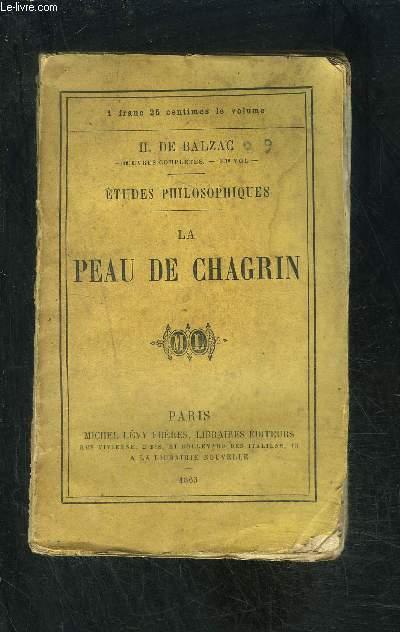 LA PEAU DE CHAGRIN- ETUDES PHILOSOPHIQUES