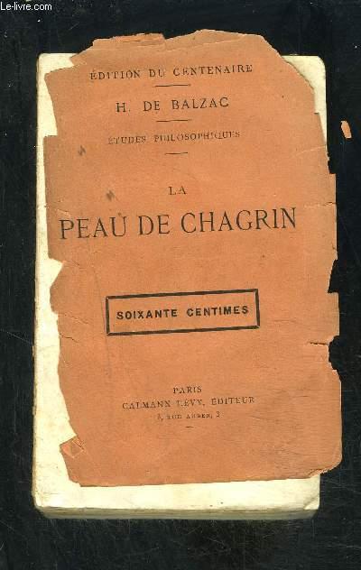 PEAU DE CHAGRIN- ETUDES PHILOSOPHIQUES- EDITION DU CENTENAIRE- VENDU EN L ETAT